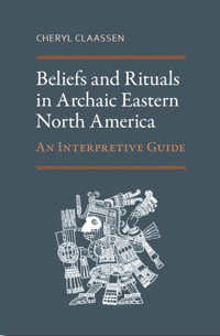 "book cover titled ""Beliefs and Rituals in Archaic Eastern North America: An Interpretive Guide"""